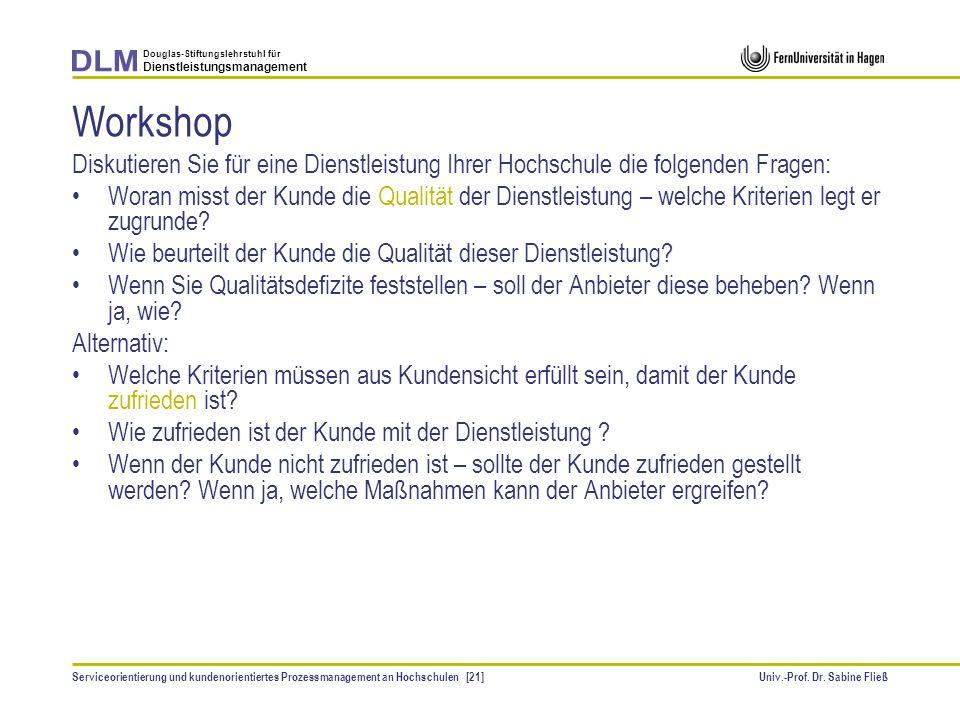 Workshop Diskutieren Sie für eine Dienstleistung Ihrer Hochschule die folgenden Fragen: