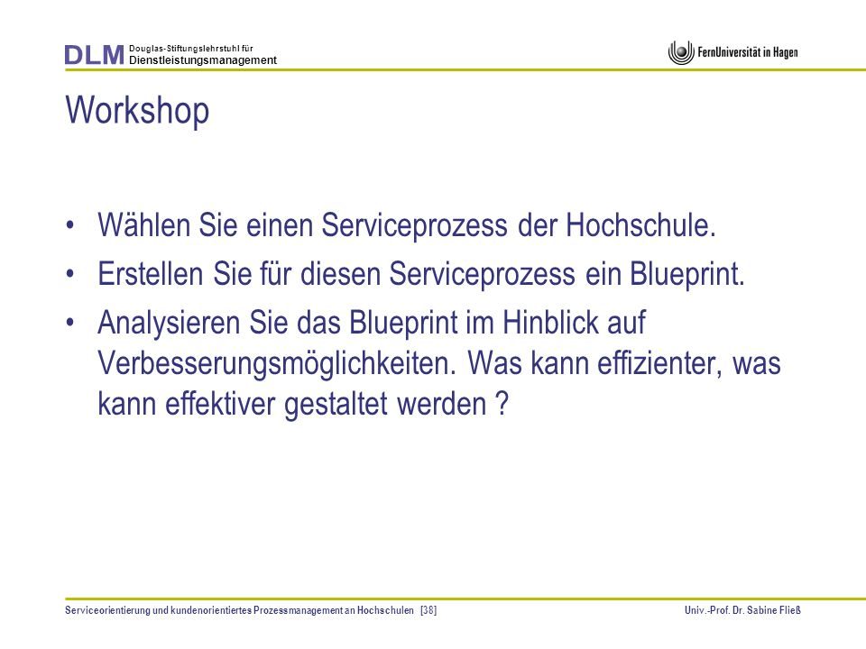 Workshop Wählen Sie einen Serviceprozess der Hochschule.