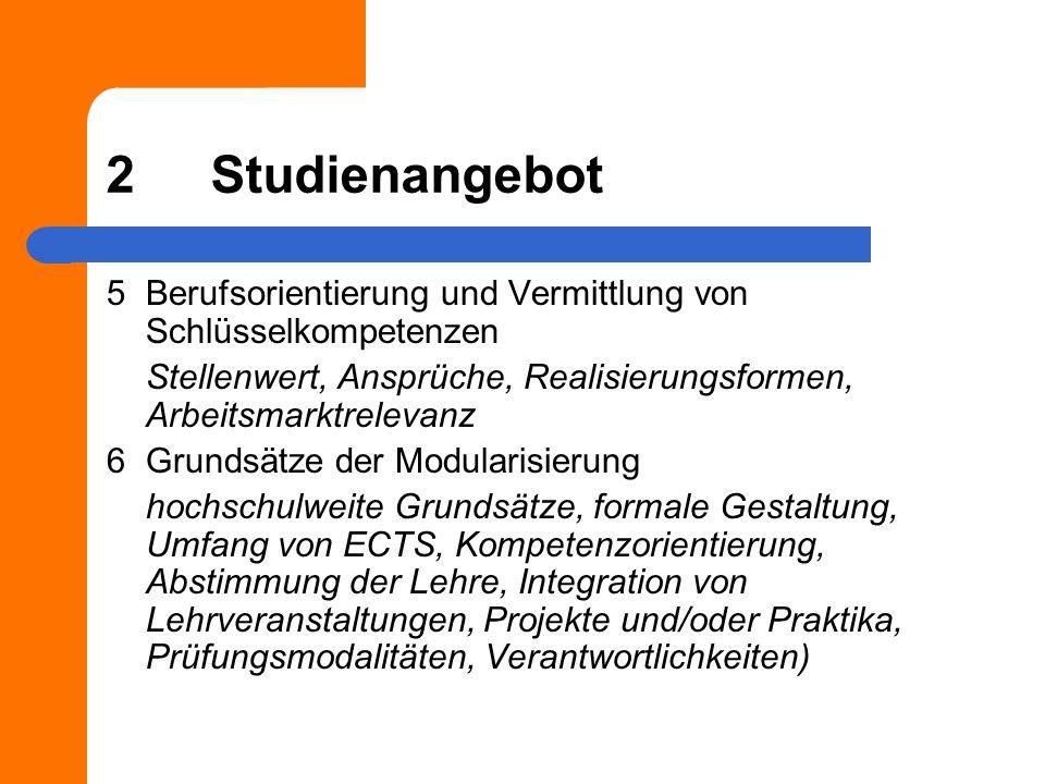 2 Studienangebot 5 Berufsorientierung und Vermittlung von Schlüsselkompetenzen. Stellenwert, Ansprüche, Realisierungsformen, Arbeitsmarktrelevanz.