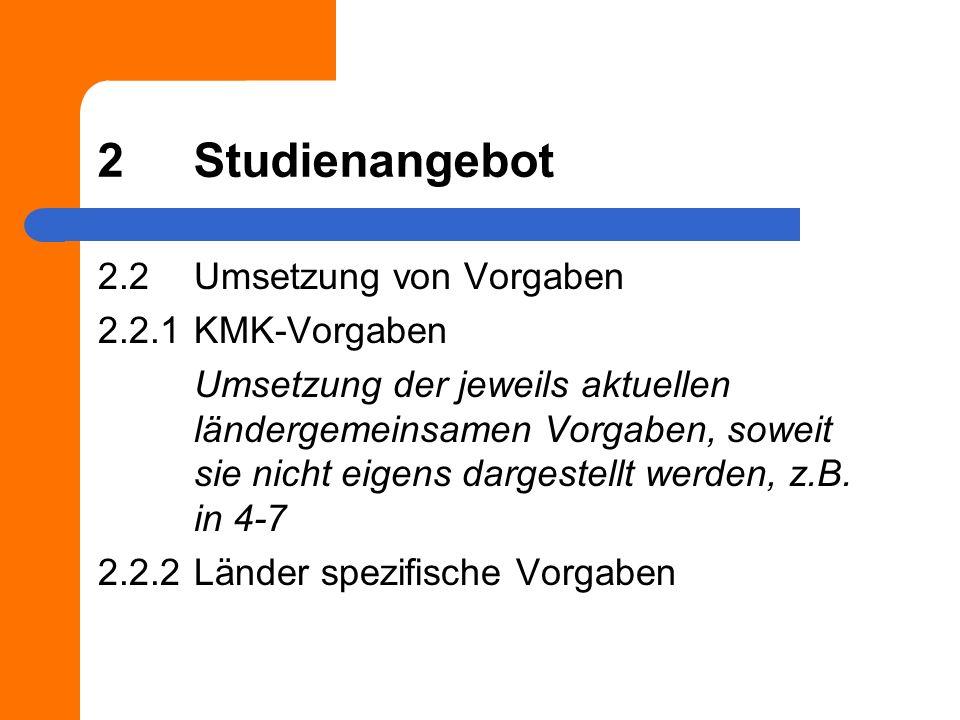 2 Studienangebot 2.2 Umsetzung von Vorgaben 2.2.1 KMK-Vorgaben