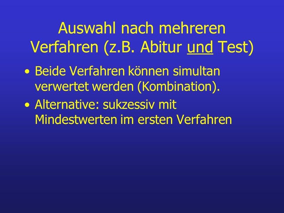 Auswahl nach mehreren Verfahren (z.B. Abitur und Test)