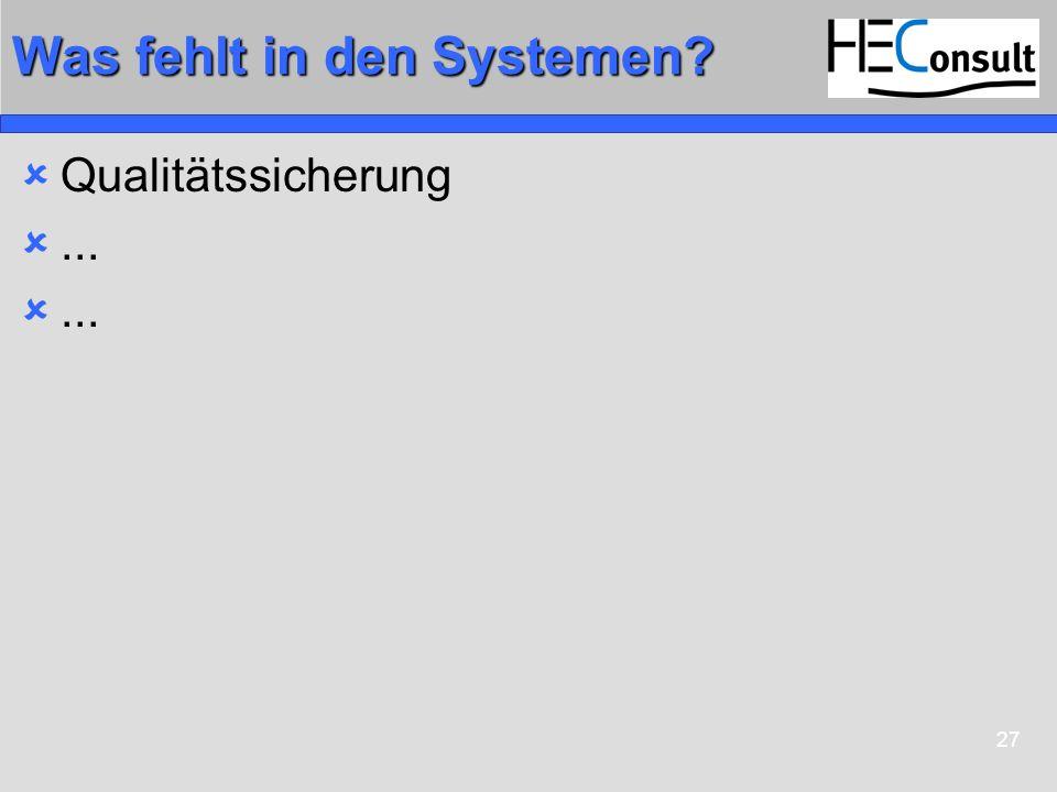 Was fehlt in den Systemen