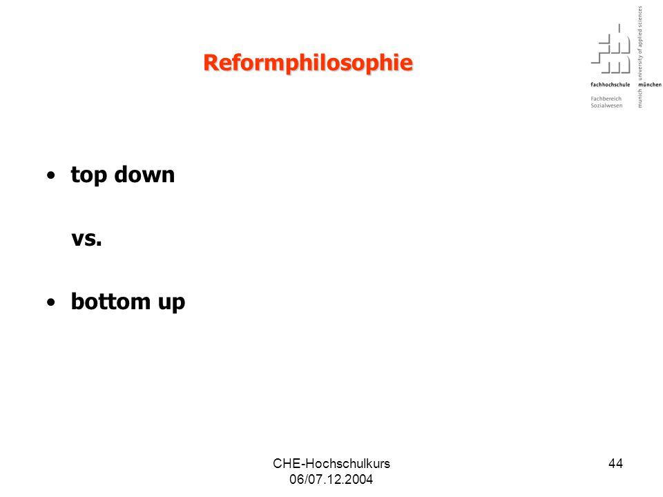 Reformphilosophie top down vs. bottom up