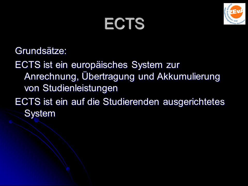 ECTS Grundsätze: ECTS ist ein europäisches System zur Anrechnung, Übertragung und Akkumulierung von Studienleistungen.