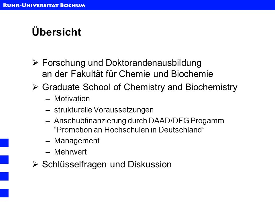 Übersicht Forschung und Doktorandenausbildung an der Fakultät für Chemie und Biochemie. Graduate School of Chemistry and Biochemistry.