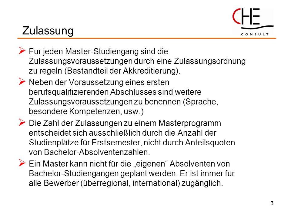 Zulassung Für jeden Master-Studiengang sind die Zulassungsvoraussetzungen durch eine Zulassungsordnung zu regeln (Bestandteil der Akkreditierung).