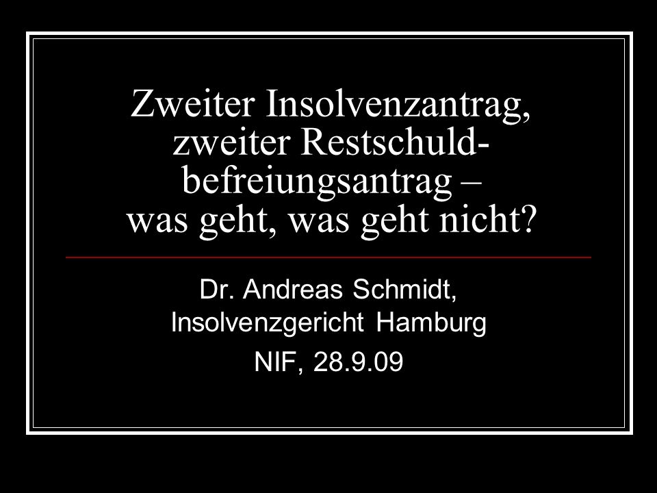 Dr. Andreas Schmidt, Insolvenzgericht Hamburg NIF, 28.9.09