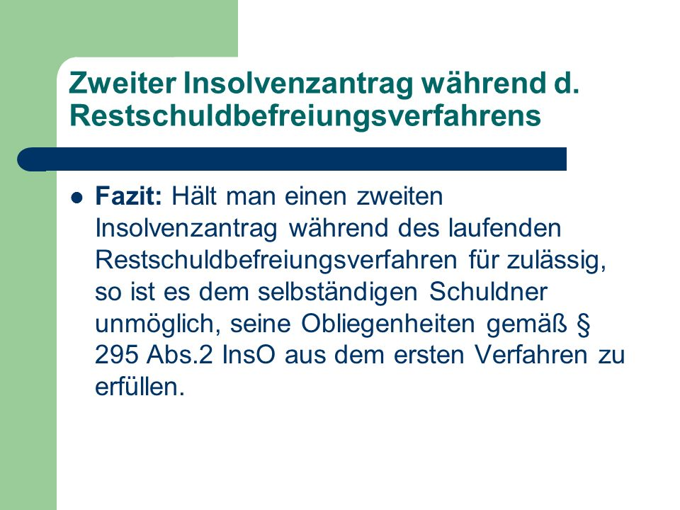 Zweiter Insolvenzantrag während d. Restschuldbefreiungsverfahrens