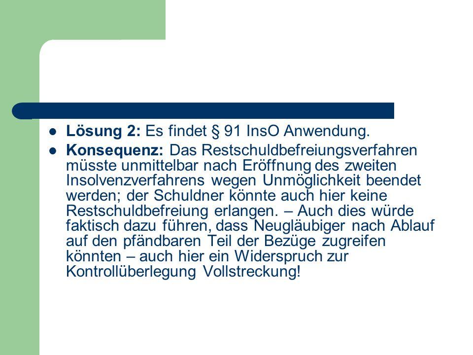 Lösung 2: Es findet § 91 InsO Anwendung.