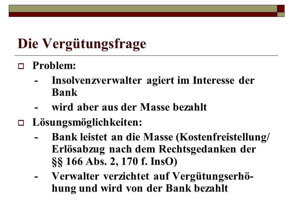 Die Vergütungsfrage Problem: