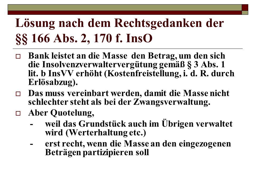 Lösung nach dem Rechtsgedanken der §§ 166 Abs. 2, 170 f. InsO