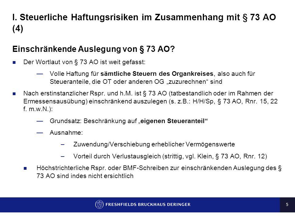 I. Steuerliche Haftungsrisiken im Zusammenhang mit § 73 AO (4)