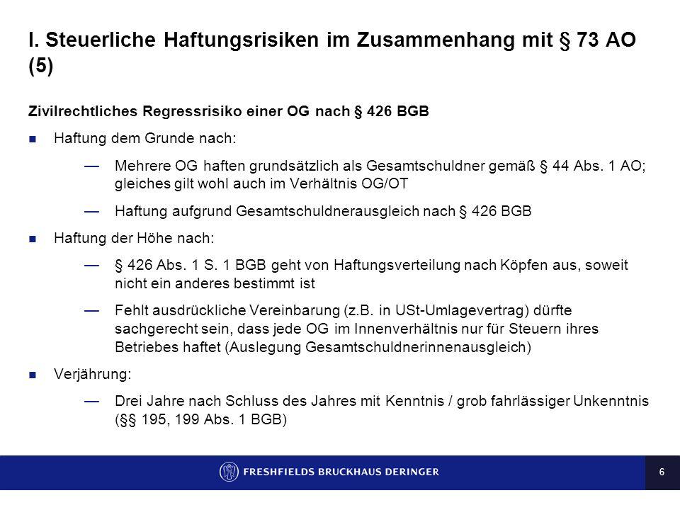 I. Steuerliche Haftungsrisiken im Zusammenhang mit § 73 AO (5)