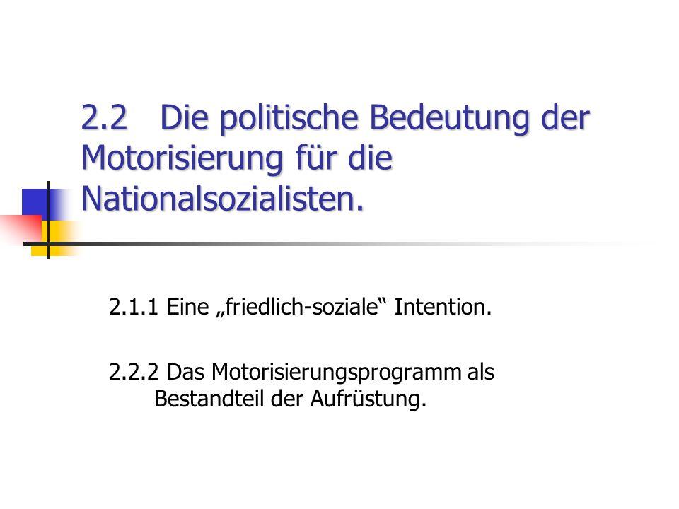2.2 Die politische Bedeutung der Motorisierung für die Nationalsozialisten.