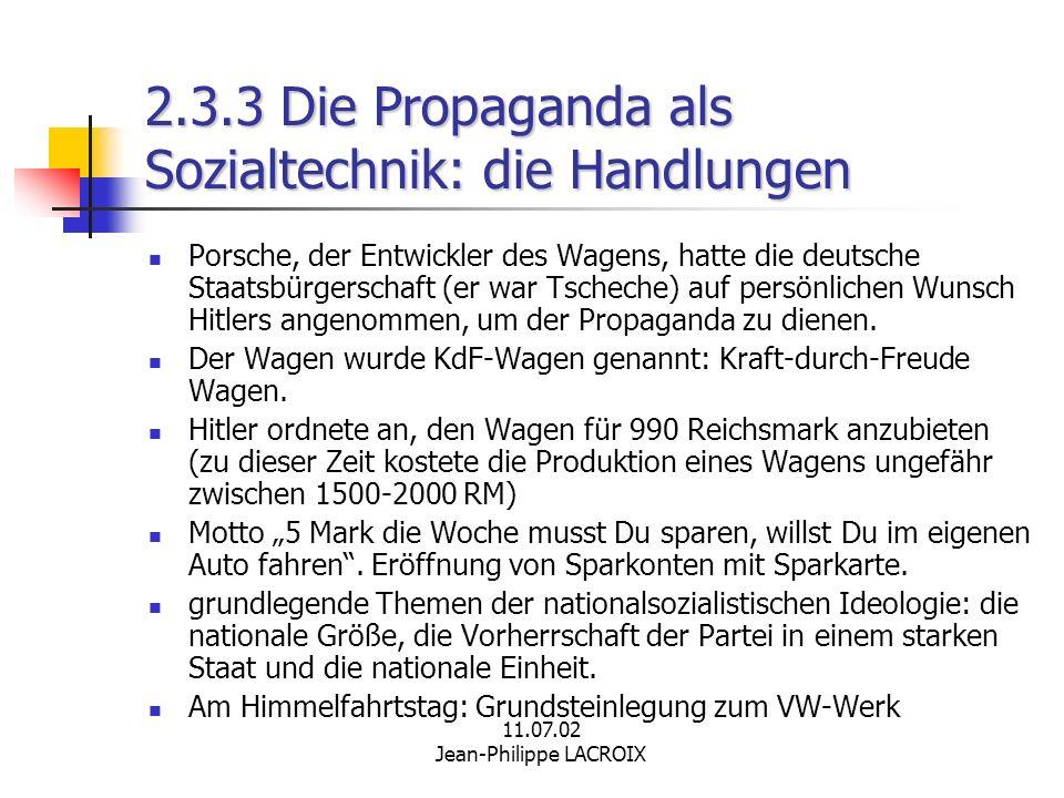 2.3.3 Die Propaganda als Sozialtechnik: die Handlungen