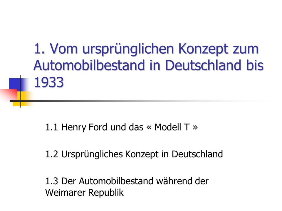 1. Vom ursprünglichen Konzept zum Automobilbestand in Deutschland bis 1933