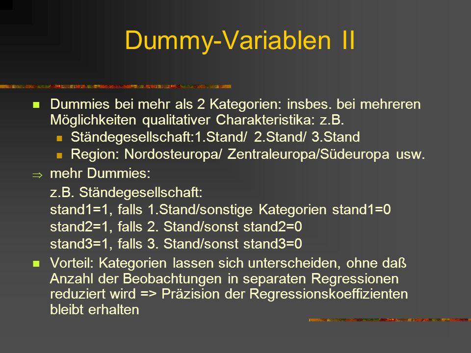 Dummy-Variablen II Dummies bei mehr als 2 Kategorien: insbes. bei mehreren Möglichkeiten qualitativer Charakteristika: z.B.