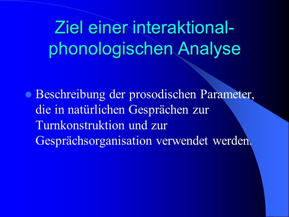 Ziel einer interaktional-phonologischen Analyse
