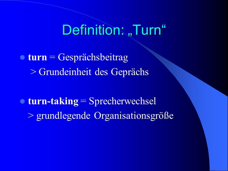 """Definition: """"Turn turn = Gesprächsbeitrag"""