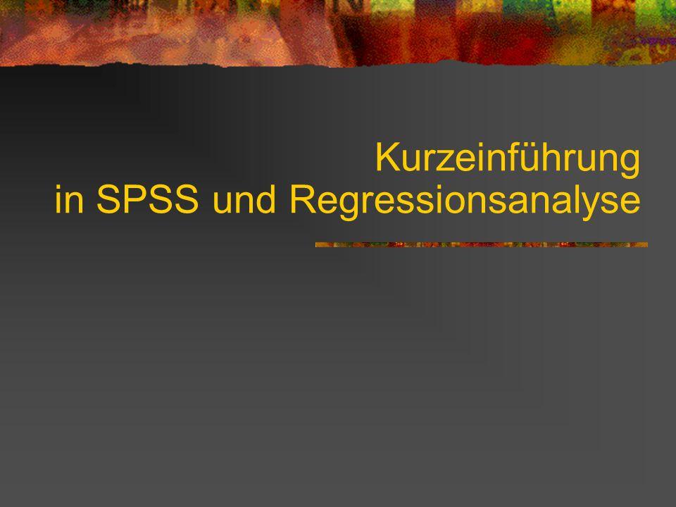 Kurzeinführung in SPSS und Regressionsanalyse