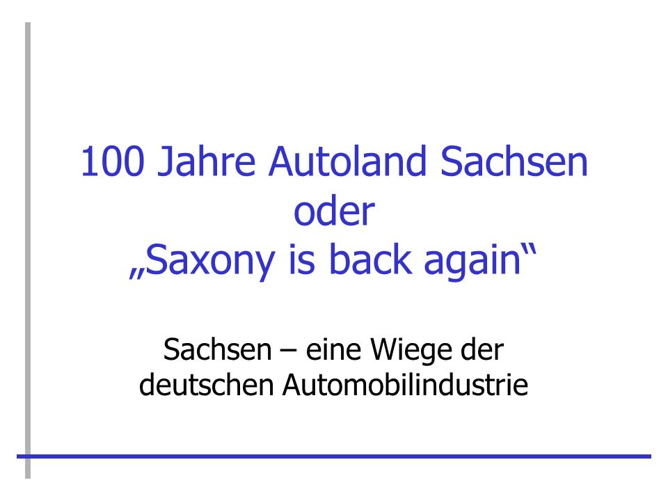 """100 Jahre Autoland Sachsen oder """"Saxony is back again"""