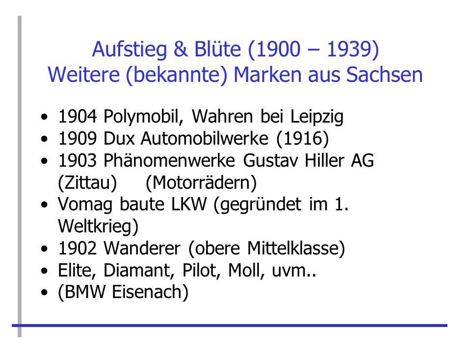 Aufstieg & Blüte (1900 – 1939) Weitere (bekannte) Marken aus Sachsen