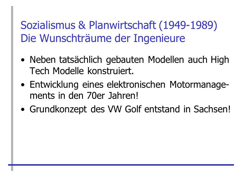 Sozialismus & Planwirtschaft (1949-1989) Die Wunschträume der Ingenieure