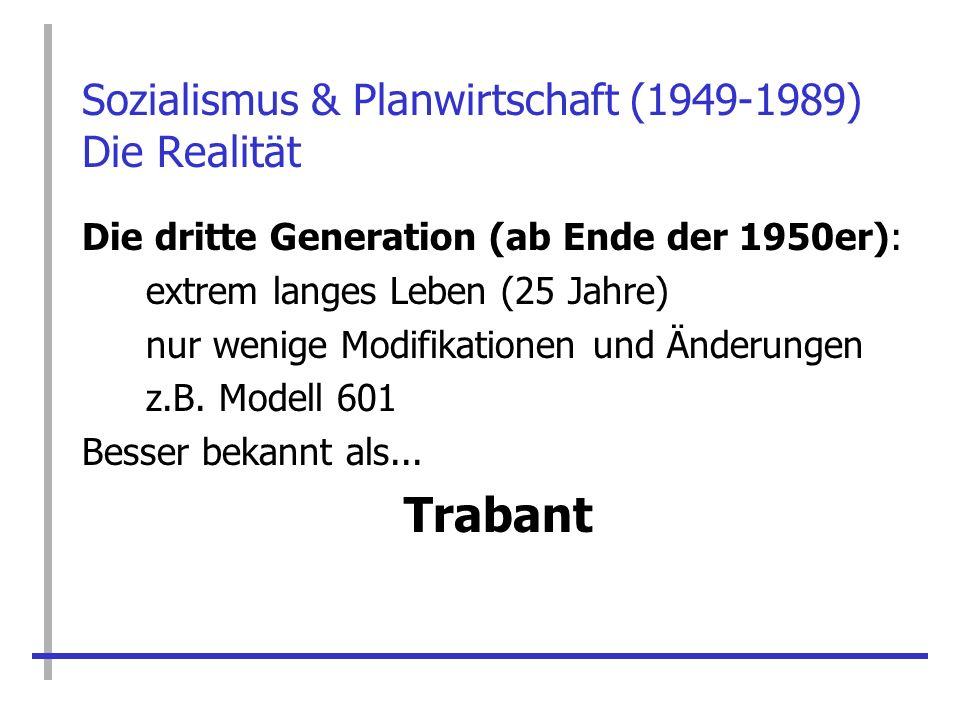 Sozialismus & Planwirtschaft (1949-1989) Die Realität