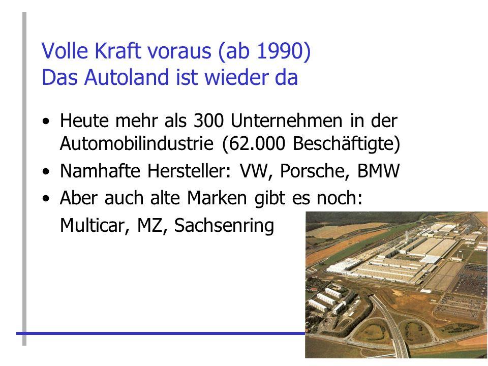 Volle Kraft voraus (ab 1990) Das Autoland ist wieder da