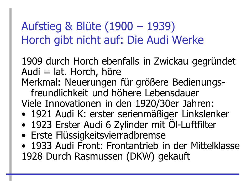 Aufstieg & Blüte (1900 – 1939) Horch gibt nicht auf: Die Audi Werke