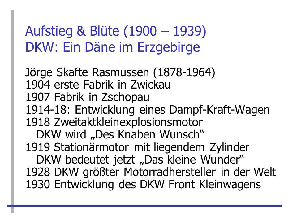 Aufstieg & Blüte (1900 – 1939) DKW: Ein Däne im Erzgebirge