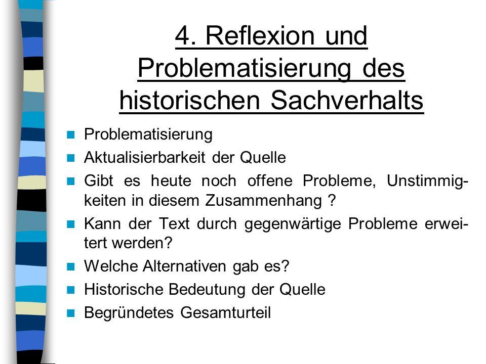 4. Reflexion und Problematisierung des historischen Sachverhalts