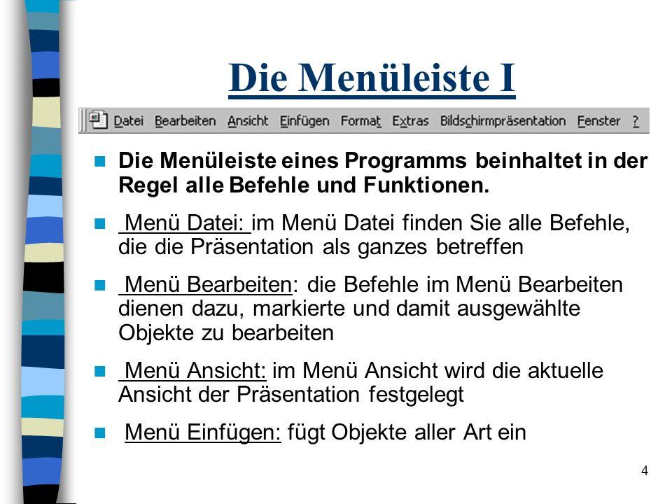 Die Menüleiste I Die Menüleiste eines Programms beinhaltet in der Regel alle Befehle und Funktionen.