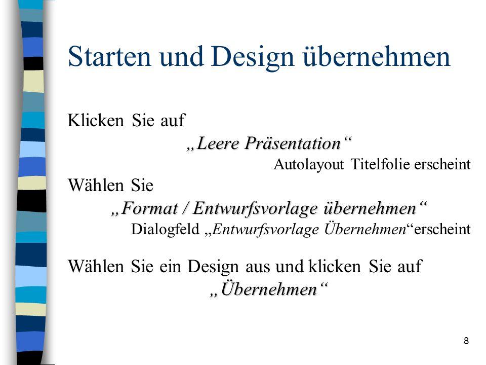 Starten und Design übernehmen