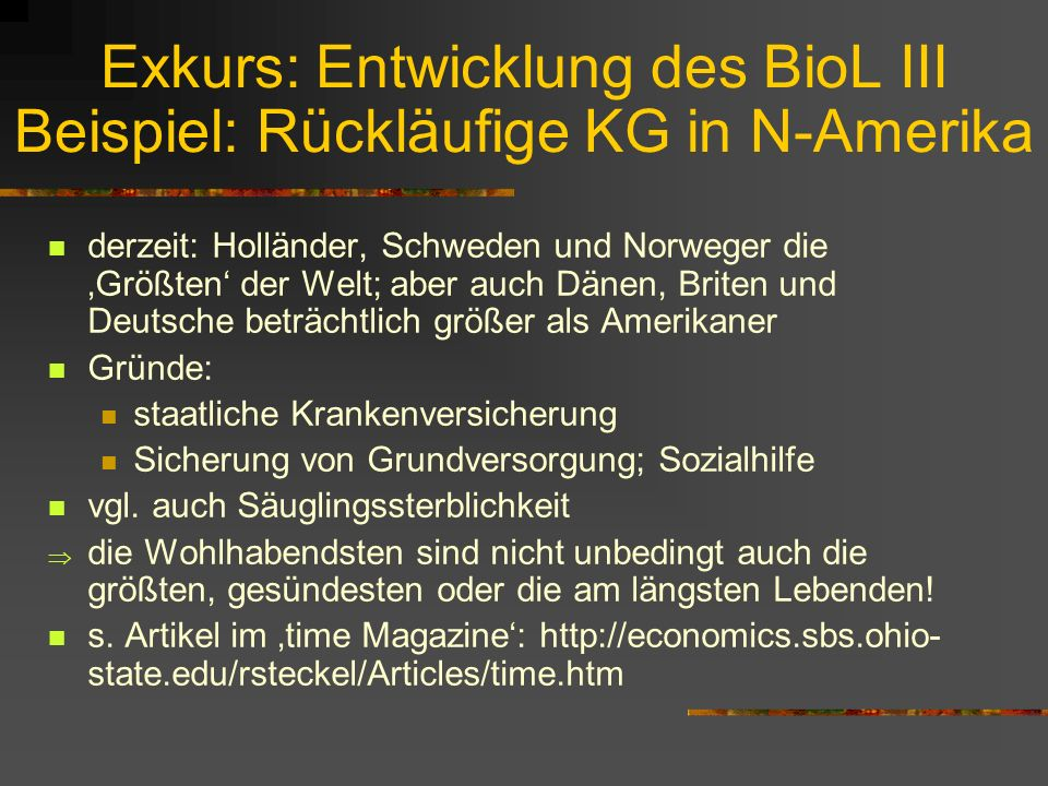 Exkurs: Entwicklung des BioL III Beispiel: Rückläufige KG in N-Amerika