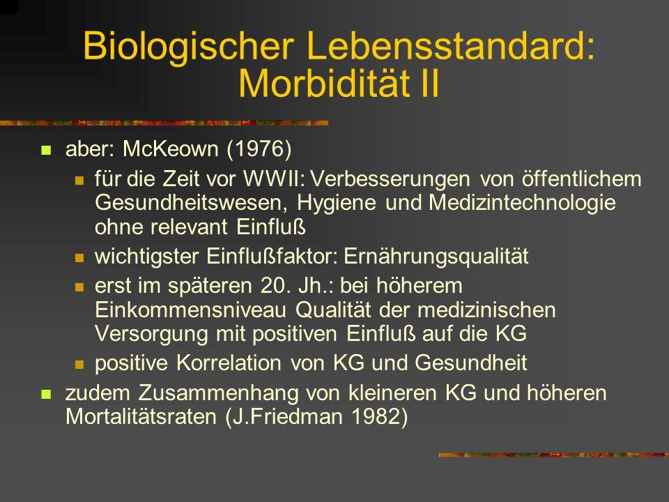 Biologischer Lebensstandard: Morbidität II