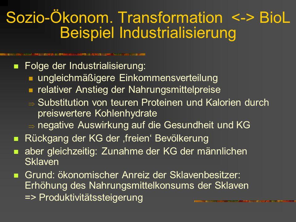 Sozio-Ökonom. Transformation <-> BioL Beispiel Industrialisierung
