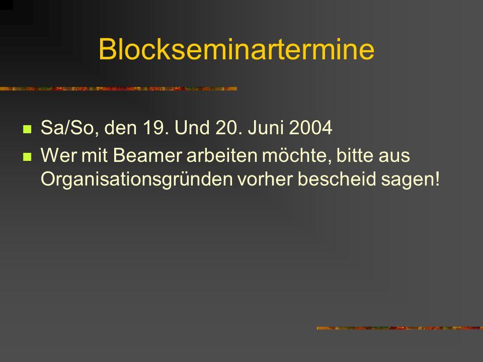Blockseminartermine Sa/So, den 19. Und 20. Juni 2004
