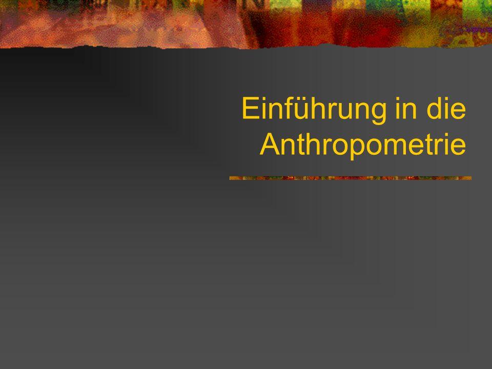 Einführung in die Anthropometrie