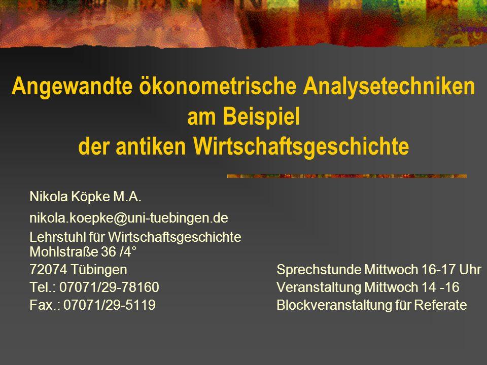 Angewandte ökonometrische Analysetechniken am Beispiel der antiken Wirtschaftsgeschichte