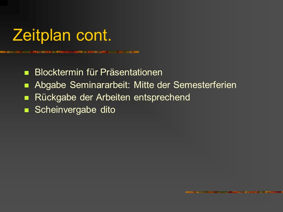 Zeitplan cont. Blocktermin für Präsentationen
