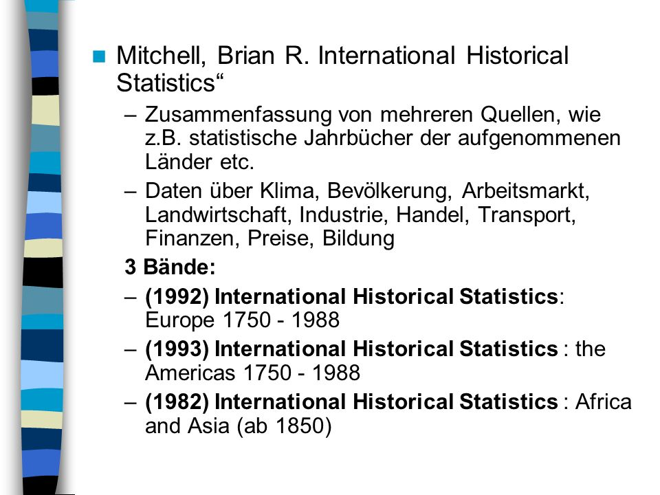 Mitchell, Brian R. International Historical Statistics