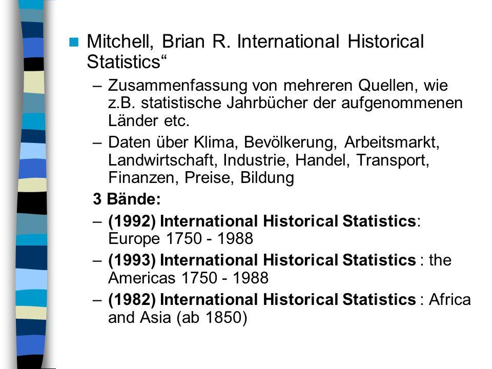 Mitchell, Brian R. International Historical Statistics