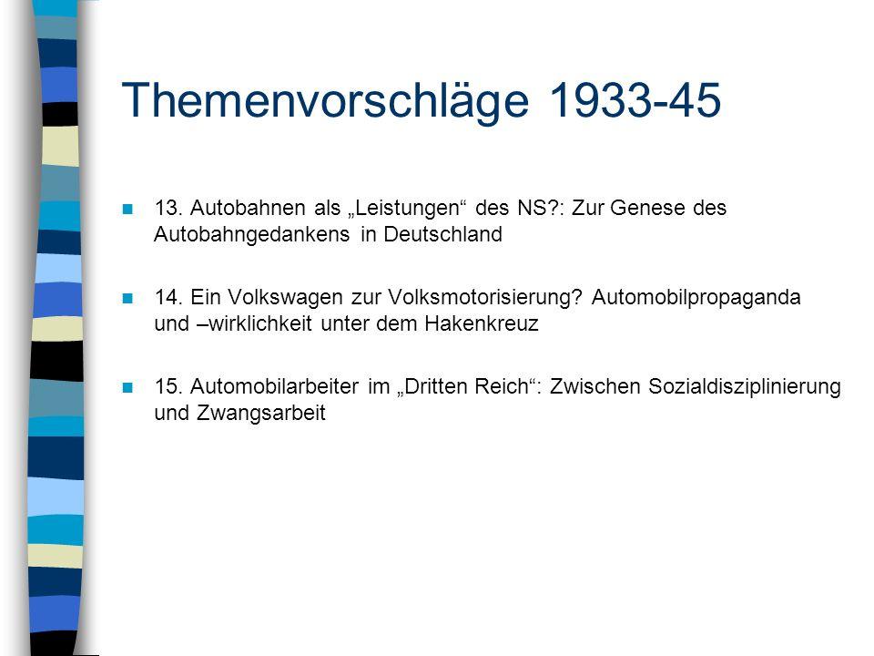 """Themenvorschläge 1933-45 13. Autobahnen als """"Leistungen des NS : Zur Genese des Autobahngedankens in Deutschland."""