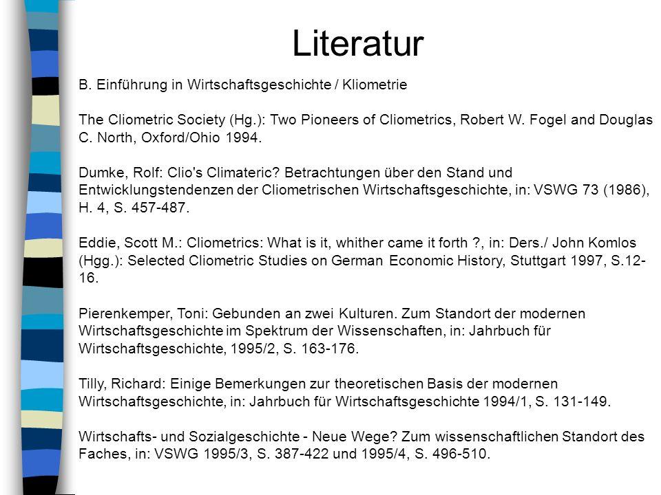 Literatur B. Einführung in Wirtschaftsgeschichte / Kliometrie