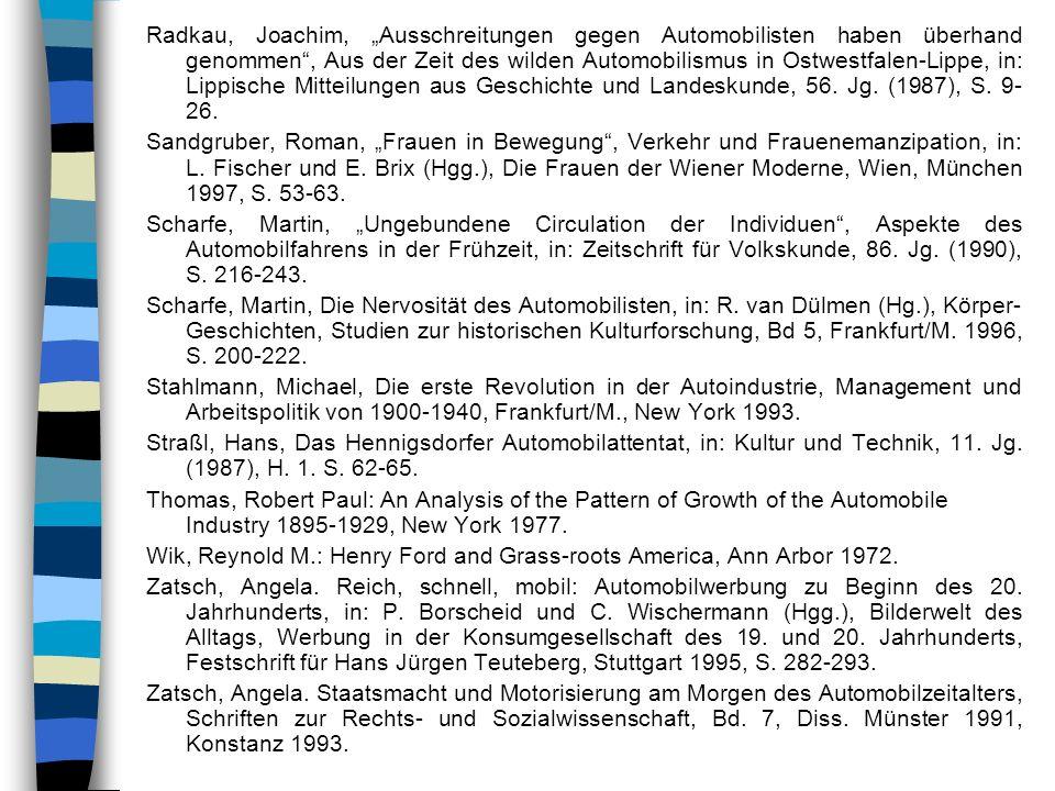 """Radkau, Joachim, """"Ausschreitungen gegen Automobilisten haben überhand genommen , Aus der Zeit des wilden Automobilismus in Ostwestfalen-Lippe, in: Lippische Mitteilungen aus Geschichte und Landeskunde, 56. Jg. (1987), S. 9-26."""