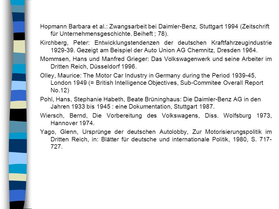 Hopmann Barbara et al.: Zwangsarbeit bei Daimler-Benz, Stuttgart 1994 (Zeitschrift für Unternehmensgeschichte. Beiheft ; 78).