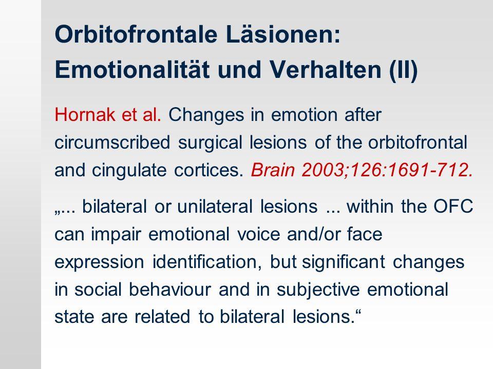 Orbitofrontale Läsionen: Emotionalität und Verhalten (II)