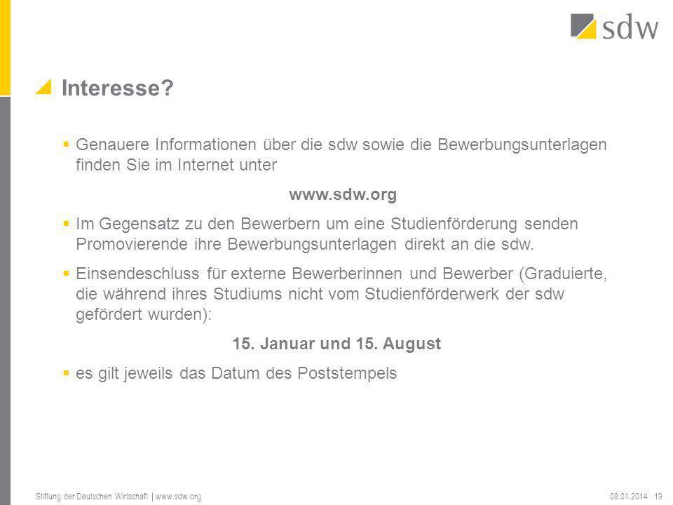 Interesse Genauere Informationen über die sdw sowie die Bewerbungsunterlagen finden Sie im Internet unter.
