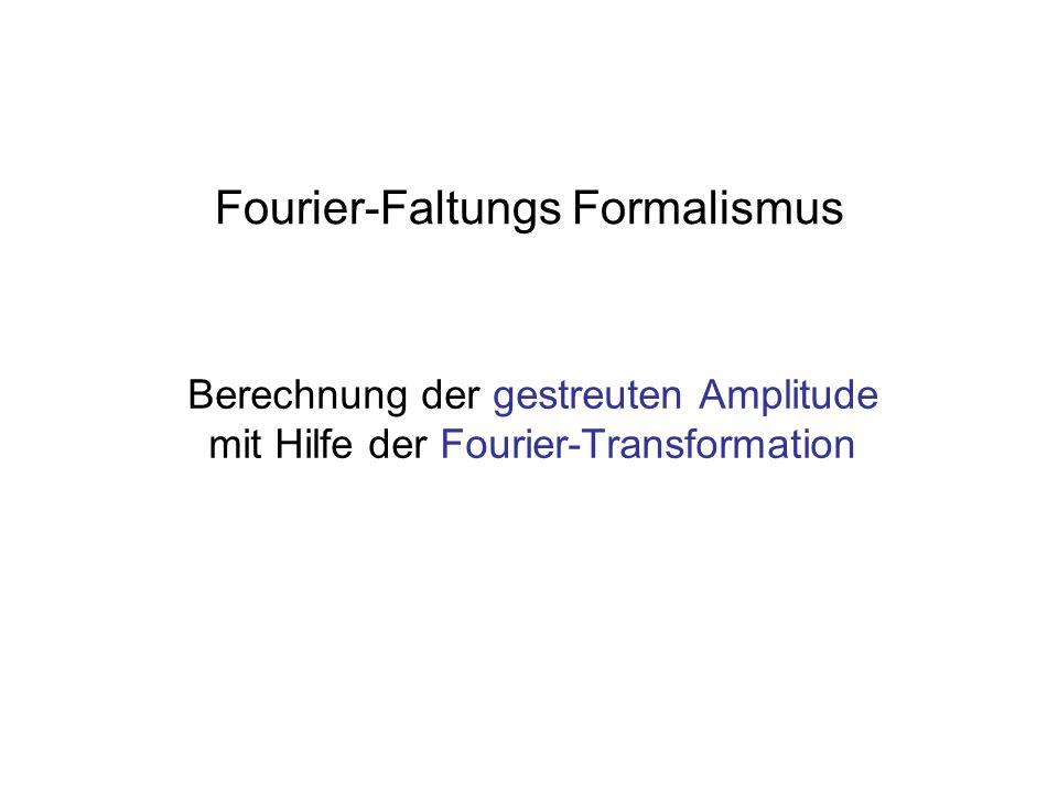 Fourier-Faltungs Formalismus